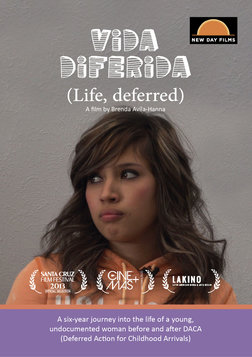 Life, Deferred (Vida Diferida) - The Uncertainties Haunting Undocumented Youth and Their Families