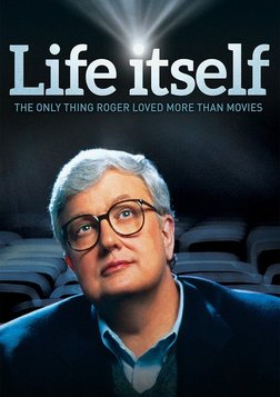 Life Itself - The Life of Film Critic Roger Ebert