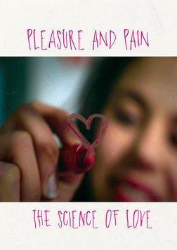 Pleasure and Pain - The Science of Love