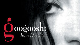 Googoosh: Iran's Daughter