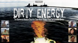 Dirty Energy - Firsthand Stories from the Deepwater Horizon Disaster