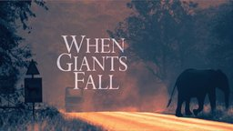 When Giants Fall - The Ivory Trade